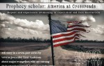 Prophecy scholar: America at crossroads